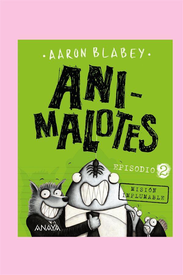 libros para niños verano 2017 animalotes. Animalotes 2. Misión Implumable