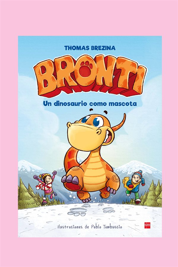libros para niños verano 2017 bronti. Bronti. Un dinosaurio como mascota