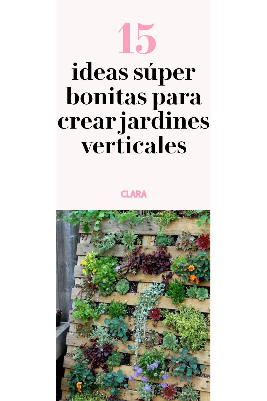 15 ideas para crear jardines verticales súper bonitos