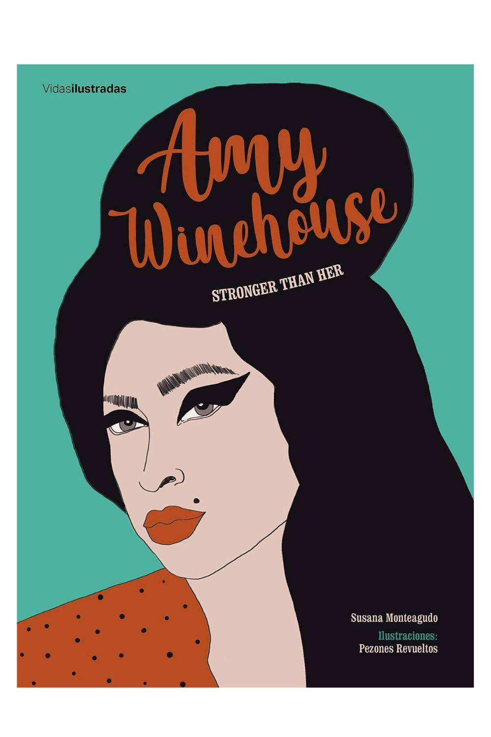 Amy Winehouse: Stronger than her de Susana Monteagudo